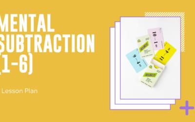 Mental Subtraction 1-6 Lesson Plan